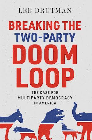 "Flyer for ""Breaking the Two-Party Doom Loop: The Case for Multi-Party Democracy in America"""