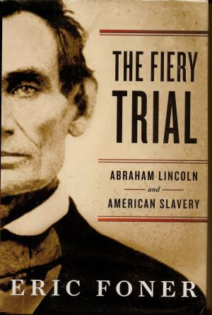 foner_lincoln_fiery_trial