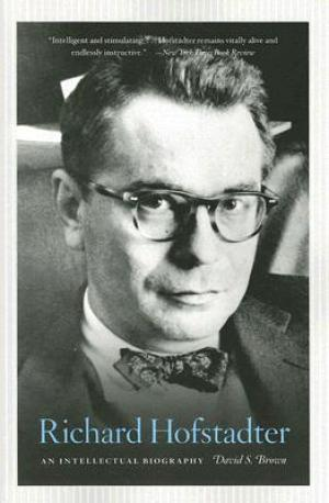 richard_hofstadter-an_intellectual_biography