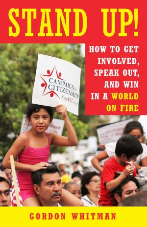 image of book cover Stand Up! How to Get Involved, Speak Out, and Win in a World on Fire